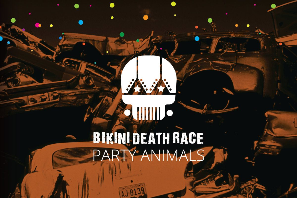 """PARTY ANIMALS""_Bikini Death Race"