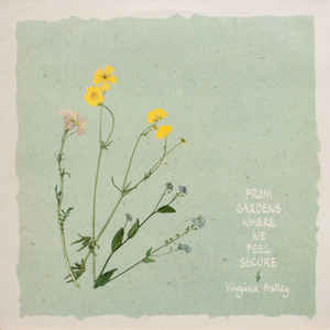 """""""From gardens where we feel secure""""_VIRGINIA ASTLEY"""
