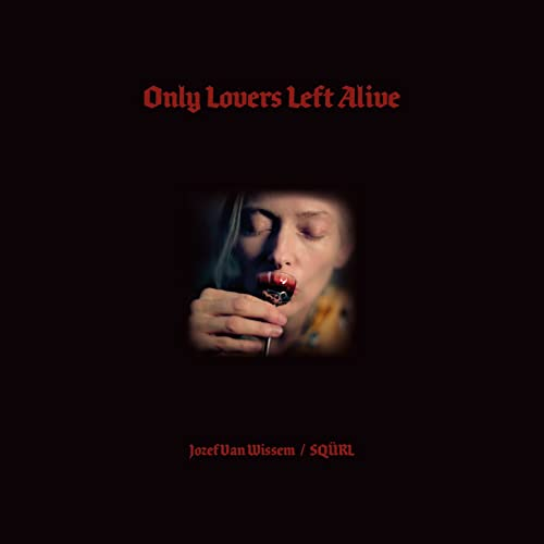 """Only lovers left alive""_JOZEF VAN WISSEM/SQÜRL"